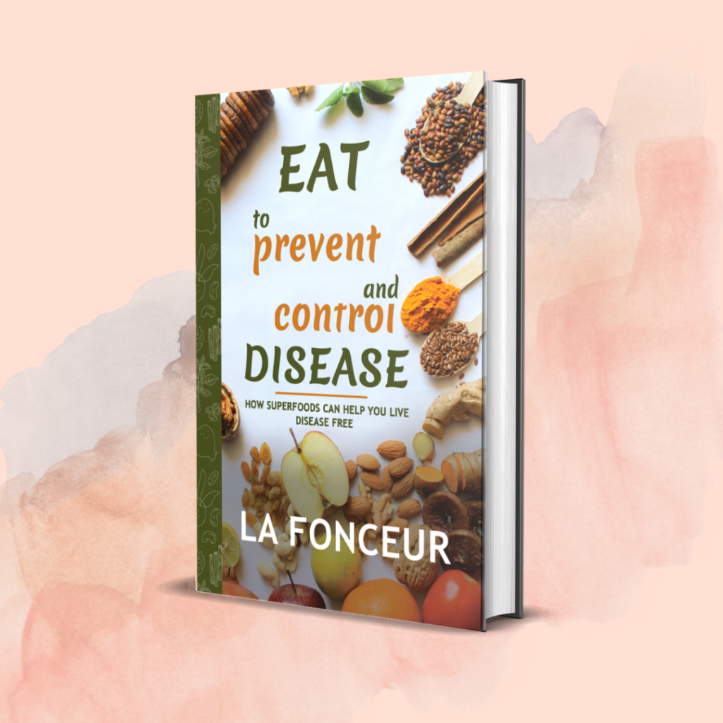 Cover reveal for my next book Eat to Prevent and Control Disease by La Fonceur